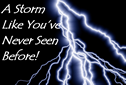 A Storm Like You've Never Seen Before
